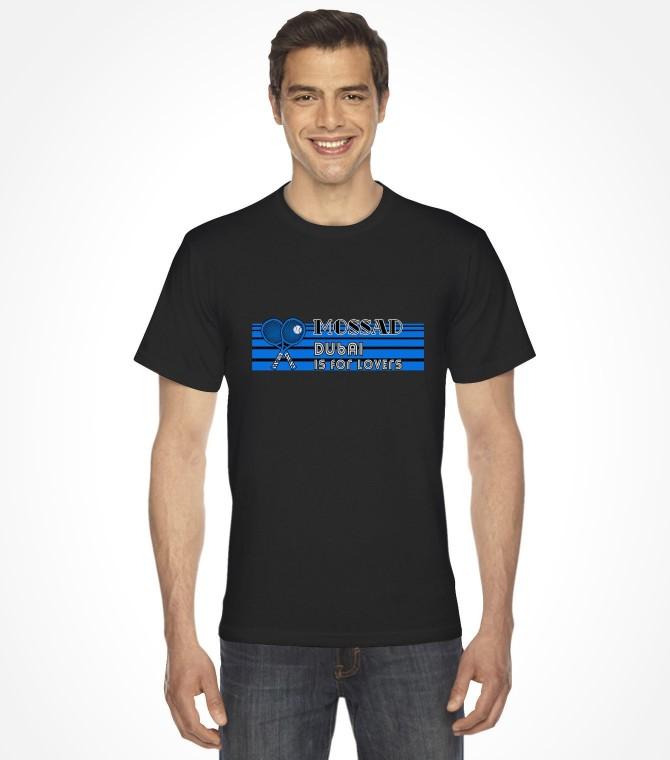Dubai is for Lovers Mossad Shirt