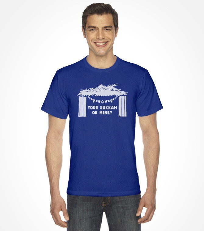 Your Sukkah or Mine? Funny Jewish Shirt