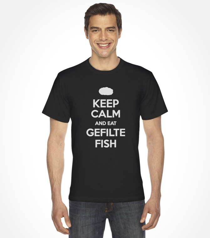 Keep Calm and Eat Gefilte Fish Funny Jewish Shirt