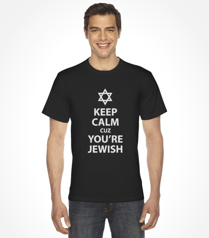 Keep Calm cuz You are Jewish Shirt
