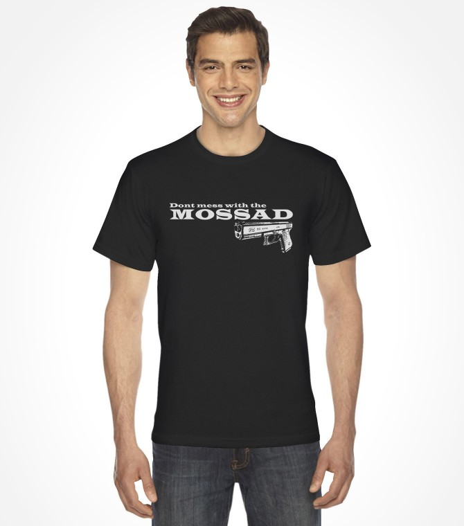 """Don't Mess With the Mossad"" Israel Shirt"