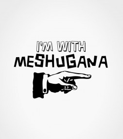 I'm with Meshugana Funny Yiddish Shirt