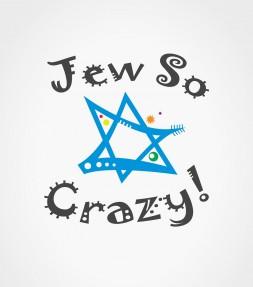 Jew So Crazy! Funny Jewish Shirt