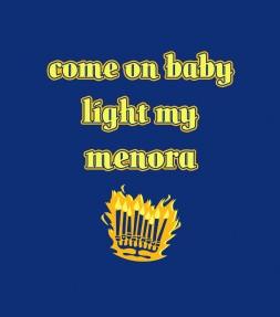 Come on Baby Light My Menora - Funny Jewish Shirt