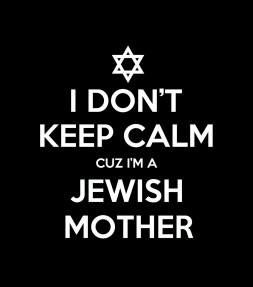 """""""I Don't Keep Calm cuz I'm a Jewish Mother"""" Funny Jewish Shirt"""