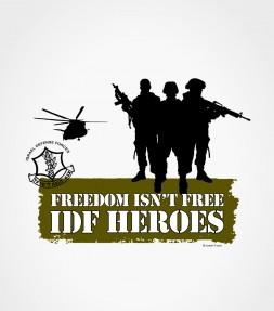 """Freedom Isn't Free"" Heroes of the IDF Shirt"