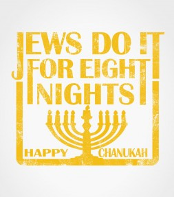 """Jews Do It For Eight Nights"" Funny Jewish Hanukkah Shirt"