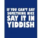 """""""Say It In Yiddish"""" Funny Jewish Shirt"""