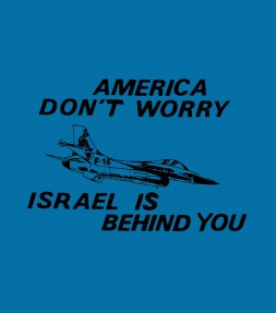 America Don't Worry Israel is Behind You Shirt