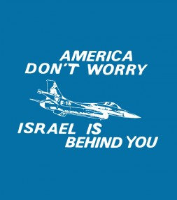 """America Don't Worry..."" Israel Shirt"