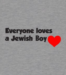 "Funny Jewish ""Everyone Loves a Jewish Boy"" Shirt"