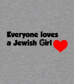 """Everyone Loves a Jewish Girl"" Funny Jewish Shirt"