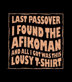 """I Found the Afikoman"" Funny Jewish Passover Shirt"