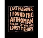 """I Found the Afikoman"" Funny Jewish Passover Shirt"