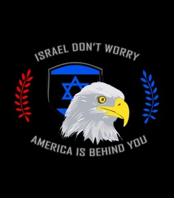 Israel Don't Worry, America is Behind You Shirt