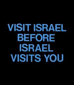 Visit Israel Before Israel Visits You Shirt