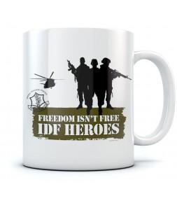Freedom Isn't Free - IDF Heroes Israel Coffee Mug