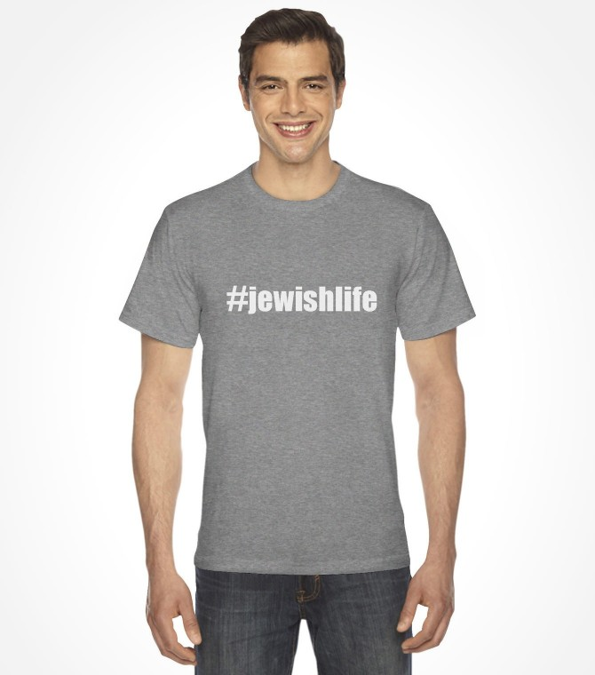 Jewish Life Hashtag Shirt