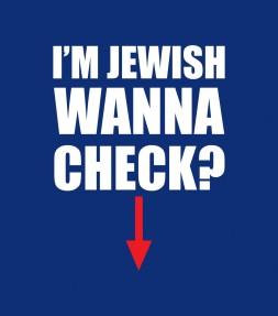 I'm Jewish Wanna Check?