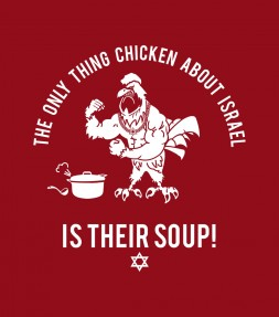 Only thing Chicken about Israel Is Their Soup