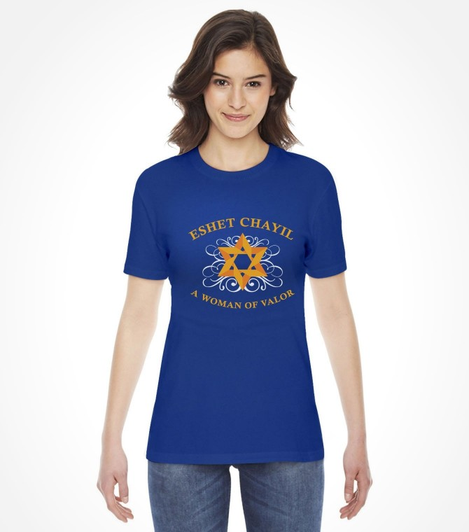Eshet Chayil - A Woman of Valor Jewish Saying Shirt