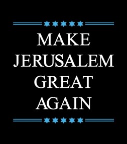Make Jerusalem Great Again Trump Declaration