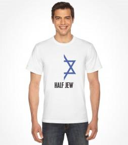 Funny Half Jew With Half Jewish Star Shirt