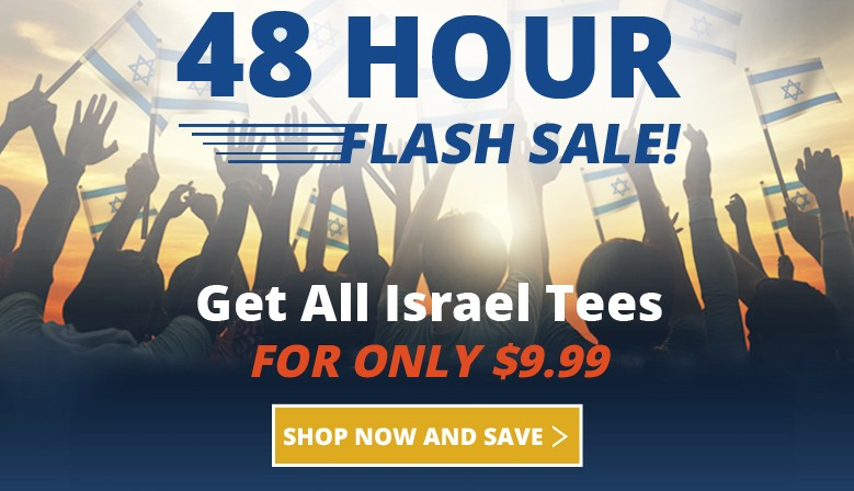 $9.99 on ALL Israel Tees Now! 48 Hour Flash Sale