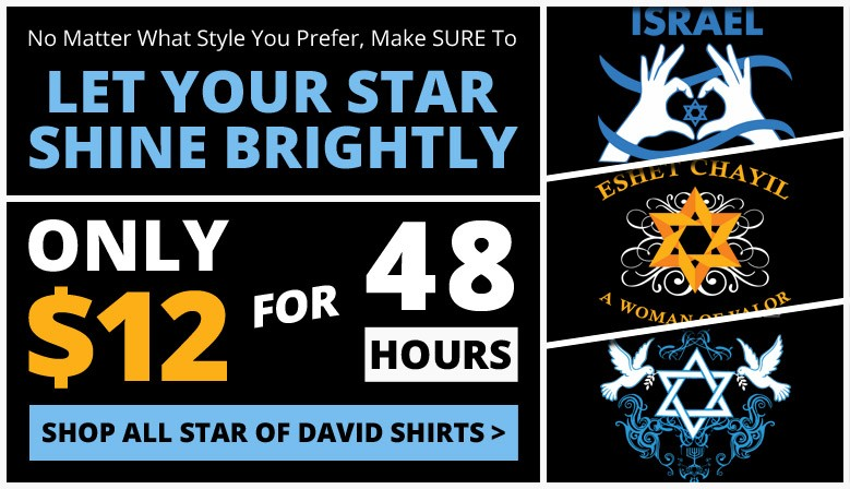 $12 Star of David Shirts for 48 hours! Let your star shine brightly!